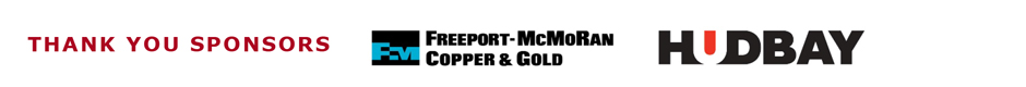 Thank you to our sponsors Freeport-McMoRan Copper & Gold and HUDBAY