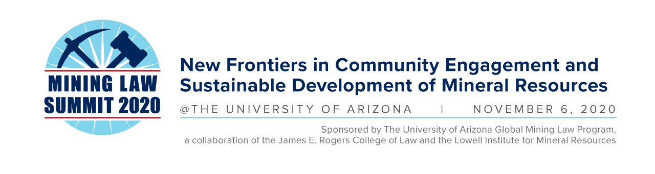 Mining Law Summit 2020 -- New Frontiers in Community Engagement and Sustainable Development of Mineral Resources -- Nov. 6 2020